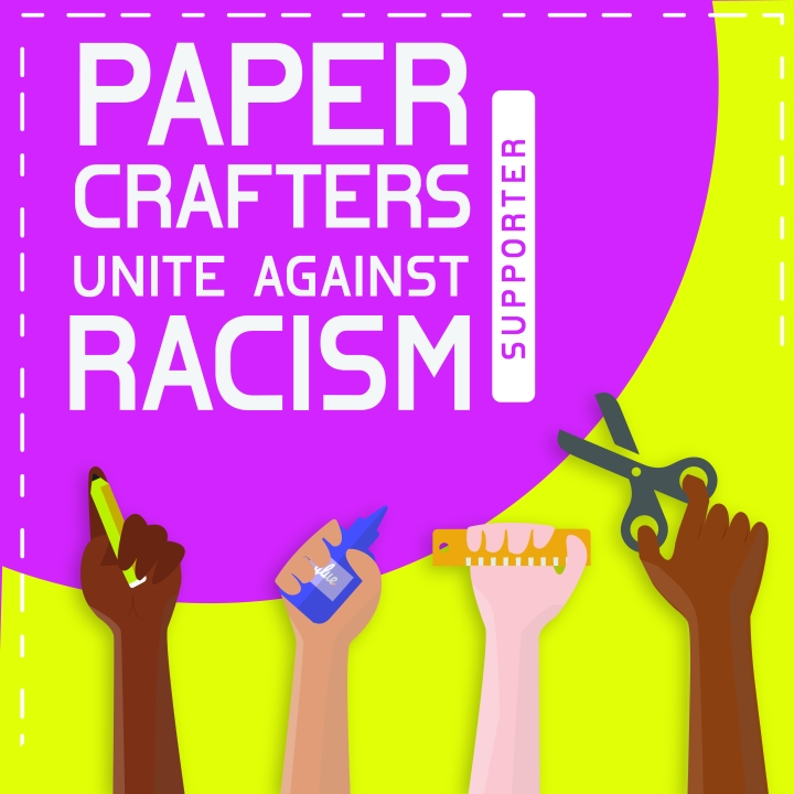 Support: Paper Crafters Unite Against Racism